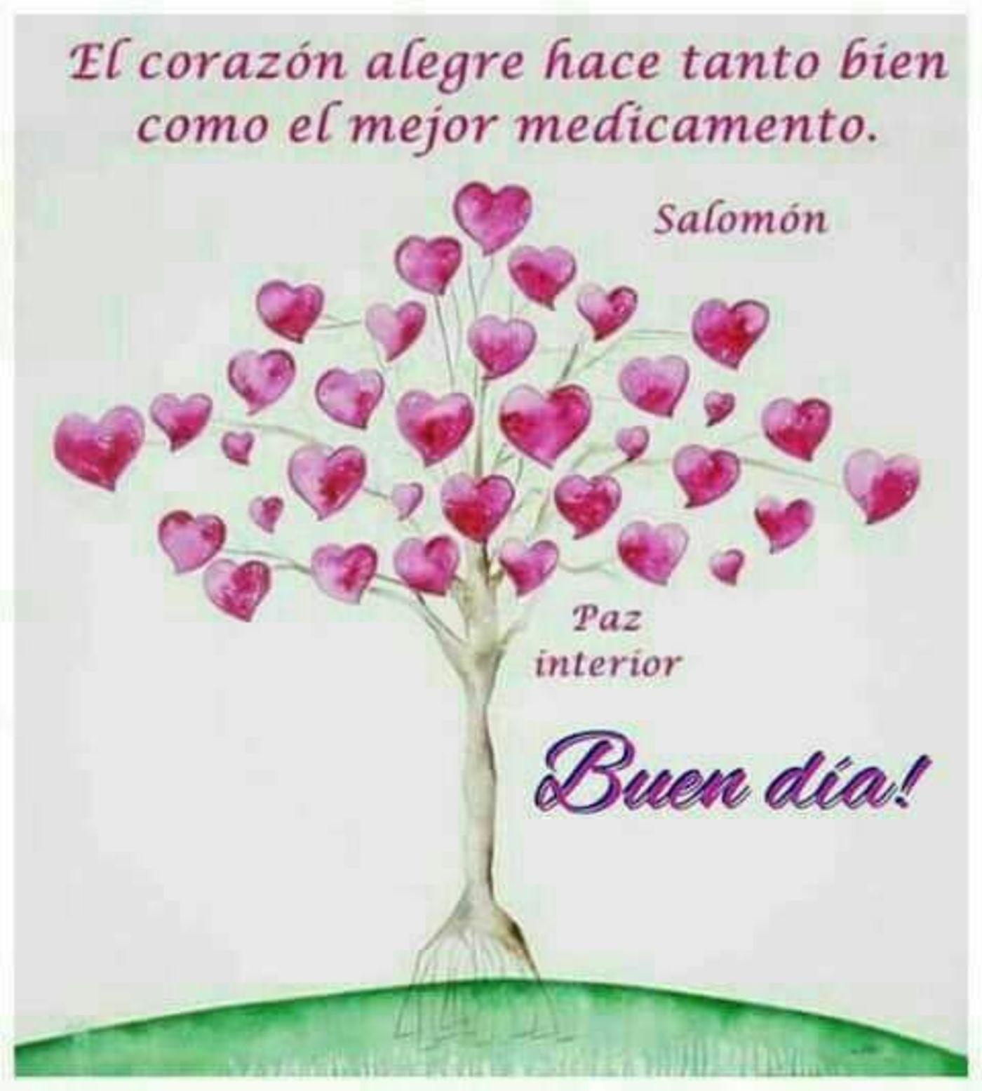 el corazón alegre hace tanto bien como el mejor medicamento. Buen Día