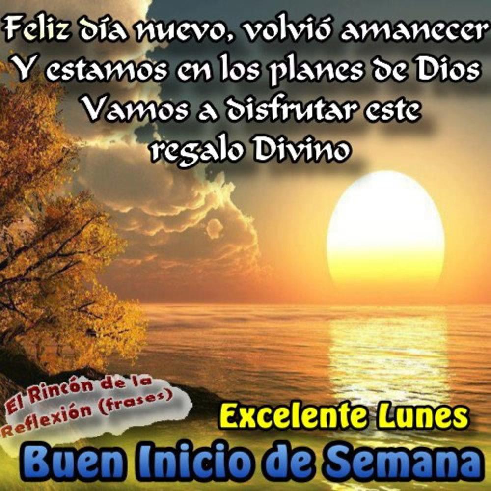 Feliz día nuevo, volvio amanecer y estamos en los planes de Dios. Vamos a disfrutar este regalo Divino. Excelente lunes y buen inicio de lunes