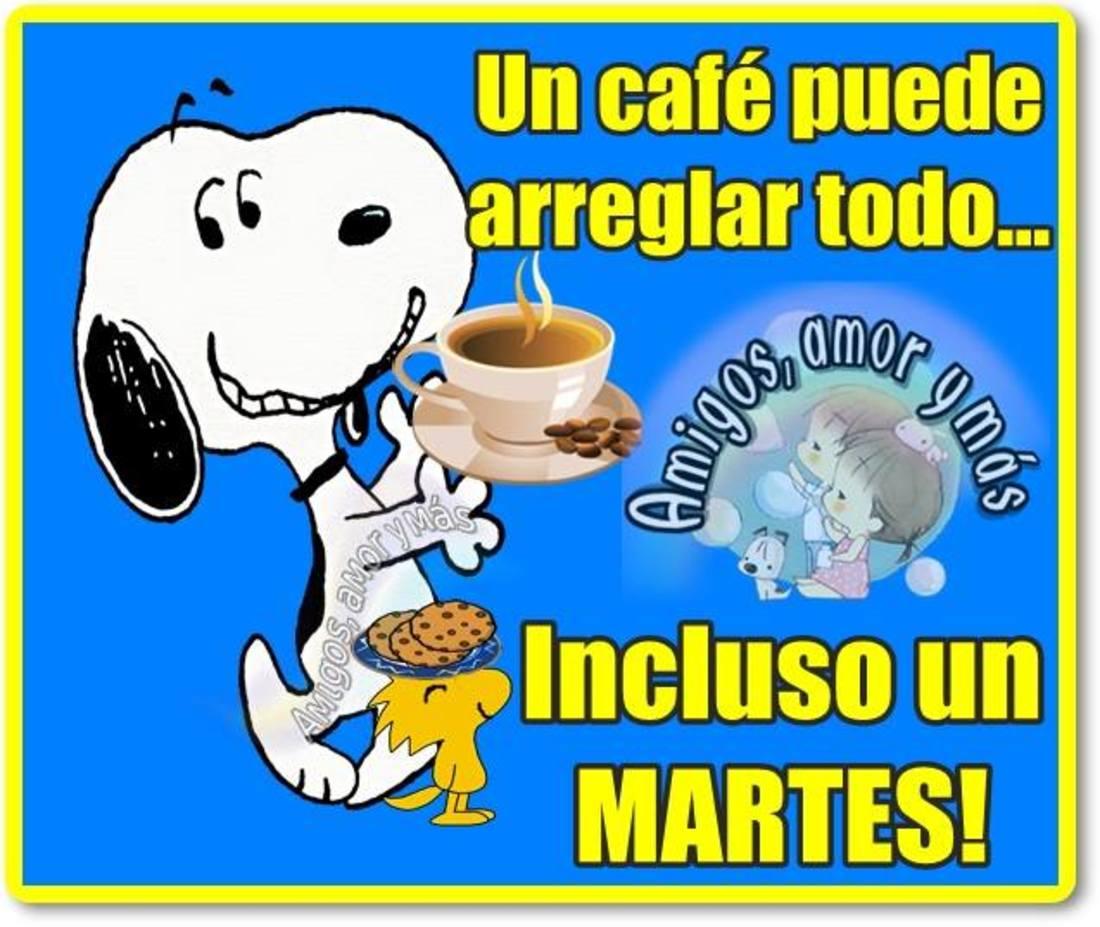Un café puede arreglar todo... incluso un MARTES!