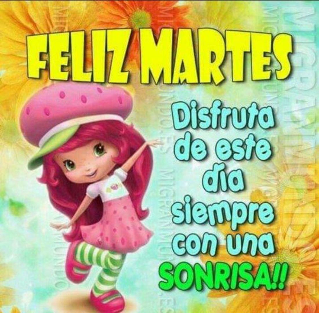 Feliz martes! disfruta de este dia siempre con una sonrisa