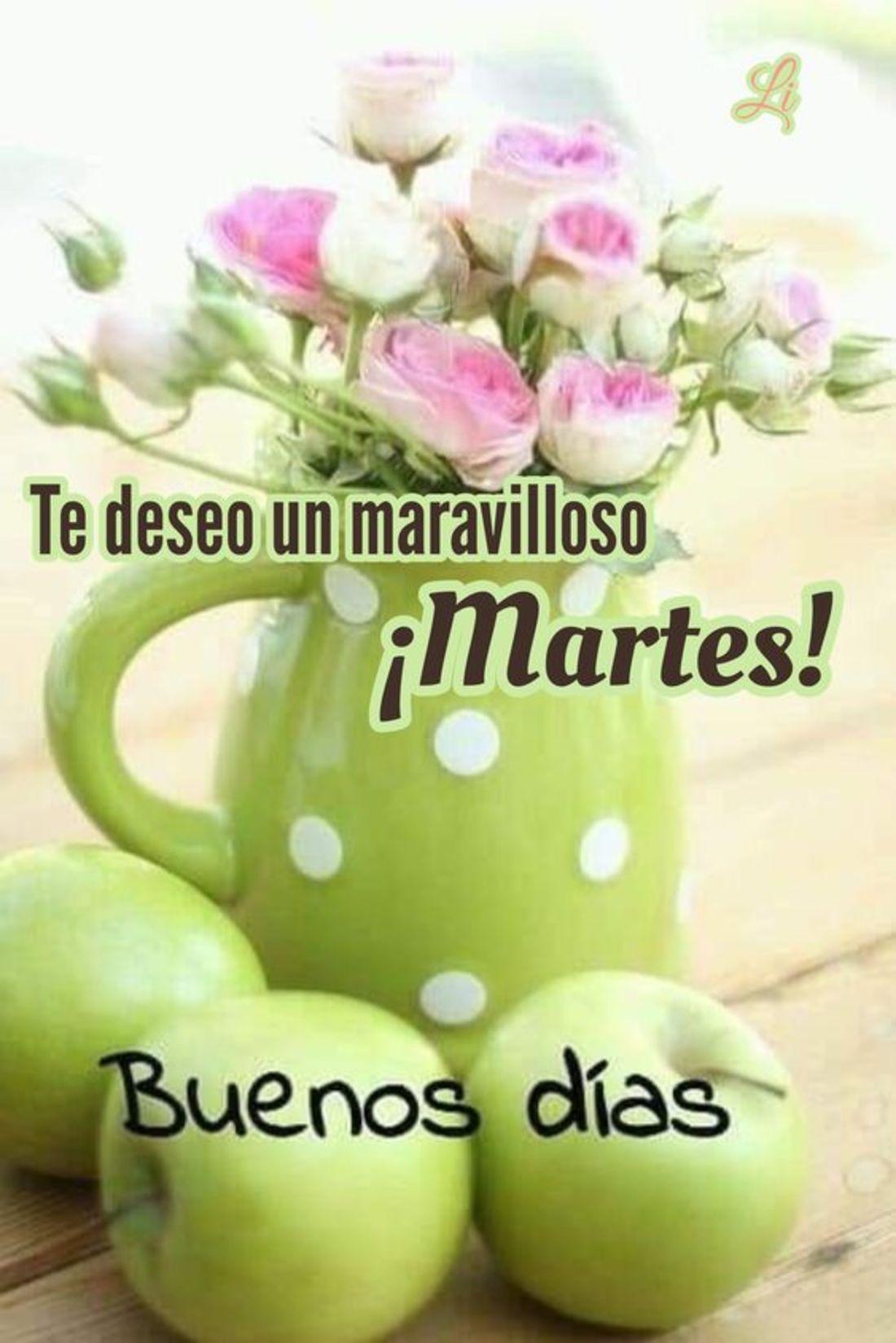 Te deseo un maravilloso martes! buenos dias