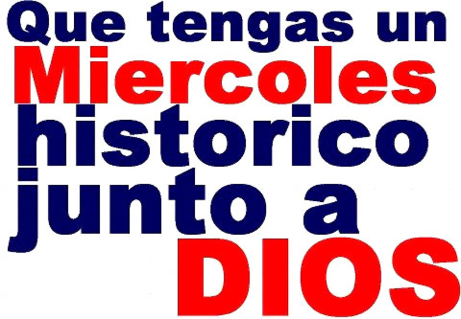Que tengas un miércoles historico junto a Dios