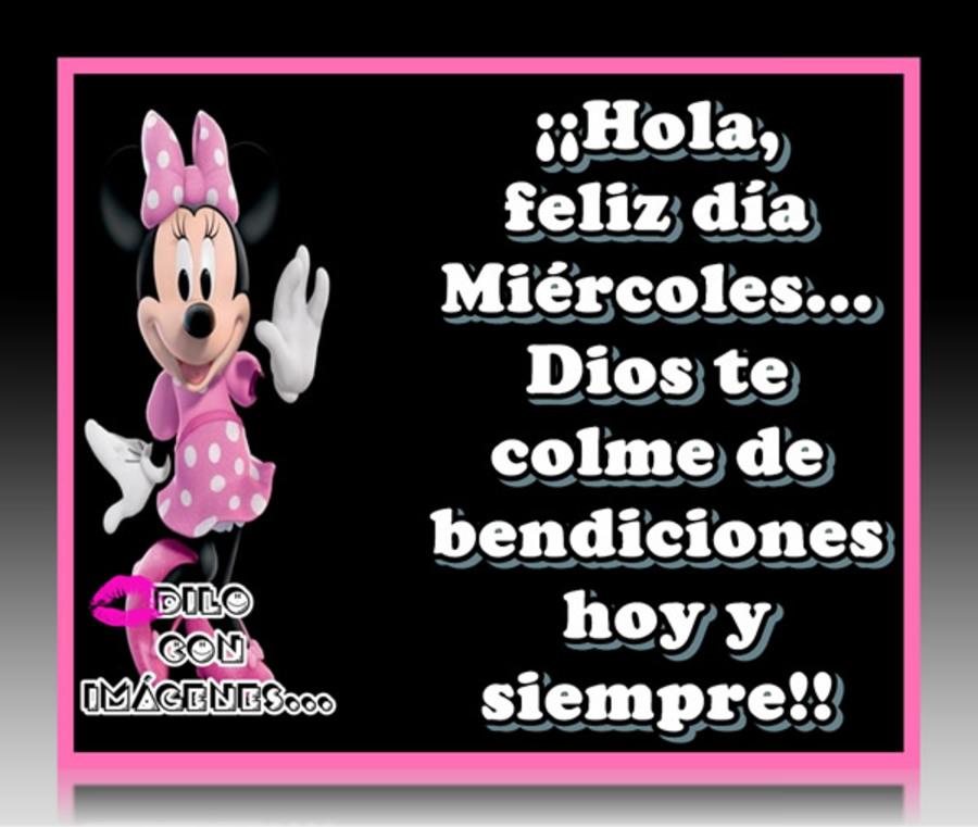 Hola, feliz dia miércoles...Dios te colme de bendiciones hoy y siempre!!!