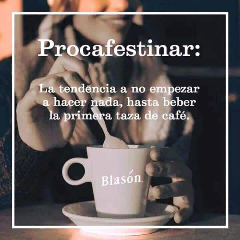 Procafestinar: La tendencia a no empezar a hacer nada, hasta beber la primera taza de café