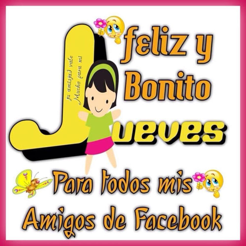 Feliz y bonito Jueves para todos mis amigos de facebook