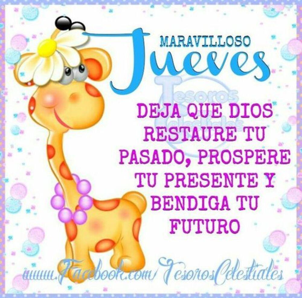 Maravilloso jueves deja que Dios restaure tu pasado, prospere tu presente y bendiga tu futuro