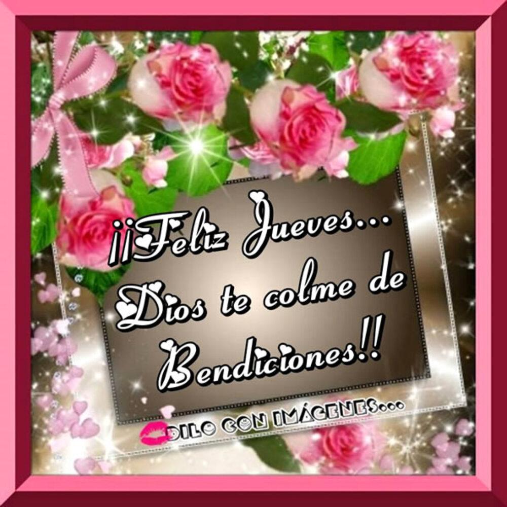 Feliz jueves Dios te colme de bendiciones