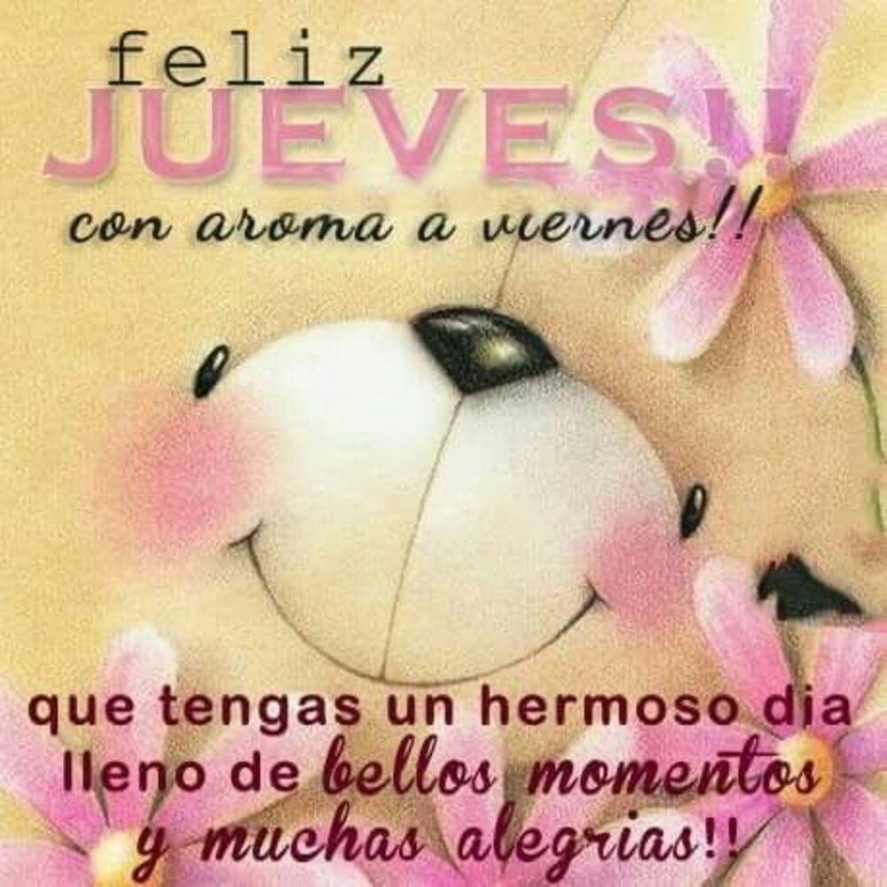 Feliz Jueves con aroma a Viernes!! que tengas un hermoso dia lleno de bellos momentos y muchas alegrias !!