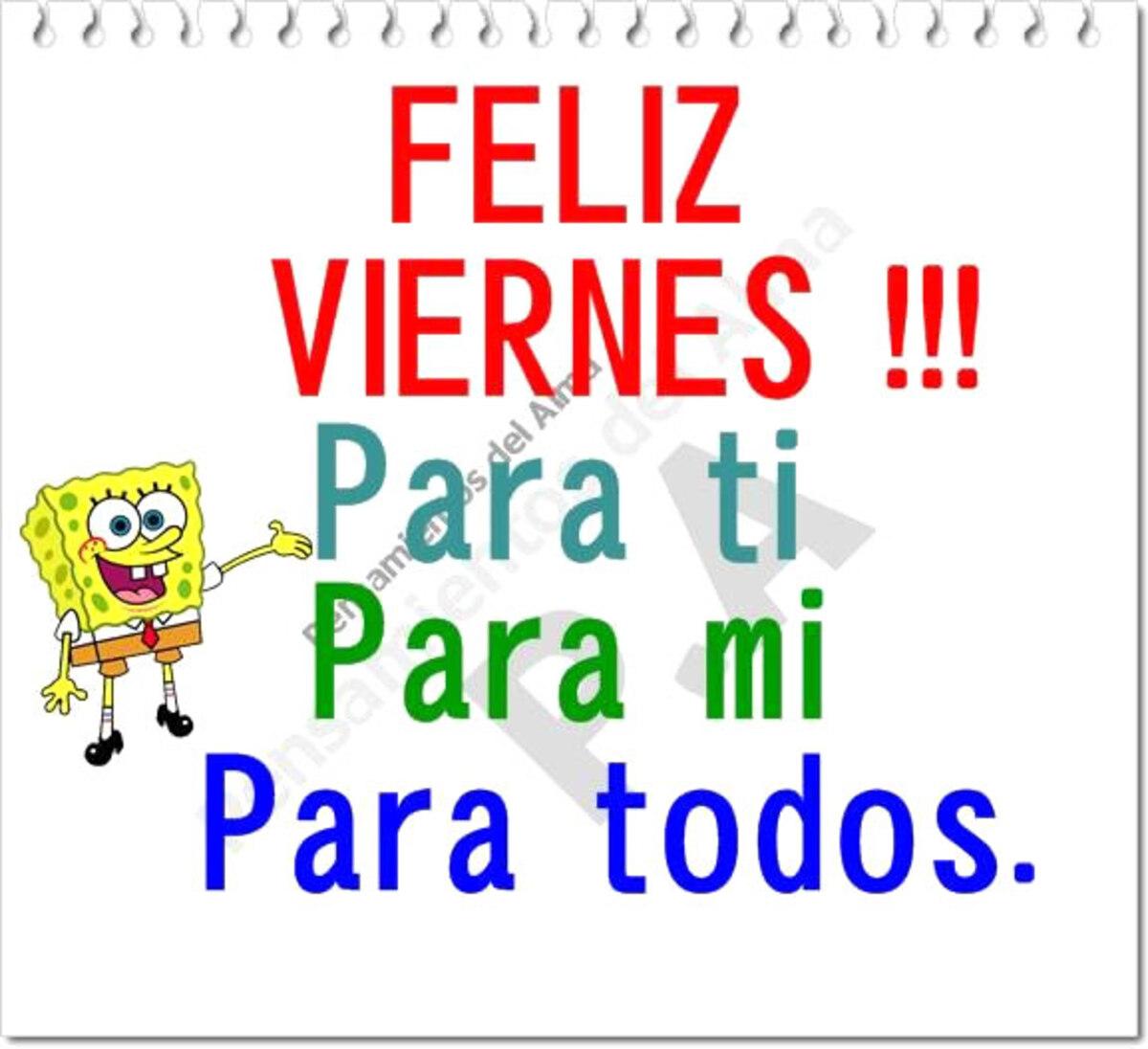 Feliz Viernes!!! Para ti, para mi, para todos