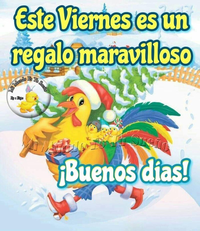Este viernes es un regalo maravilloso! Buenos Dias!