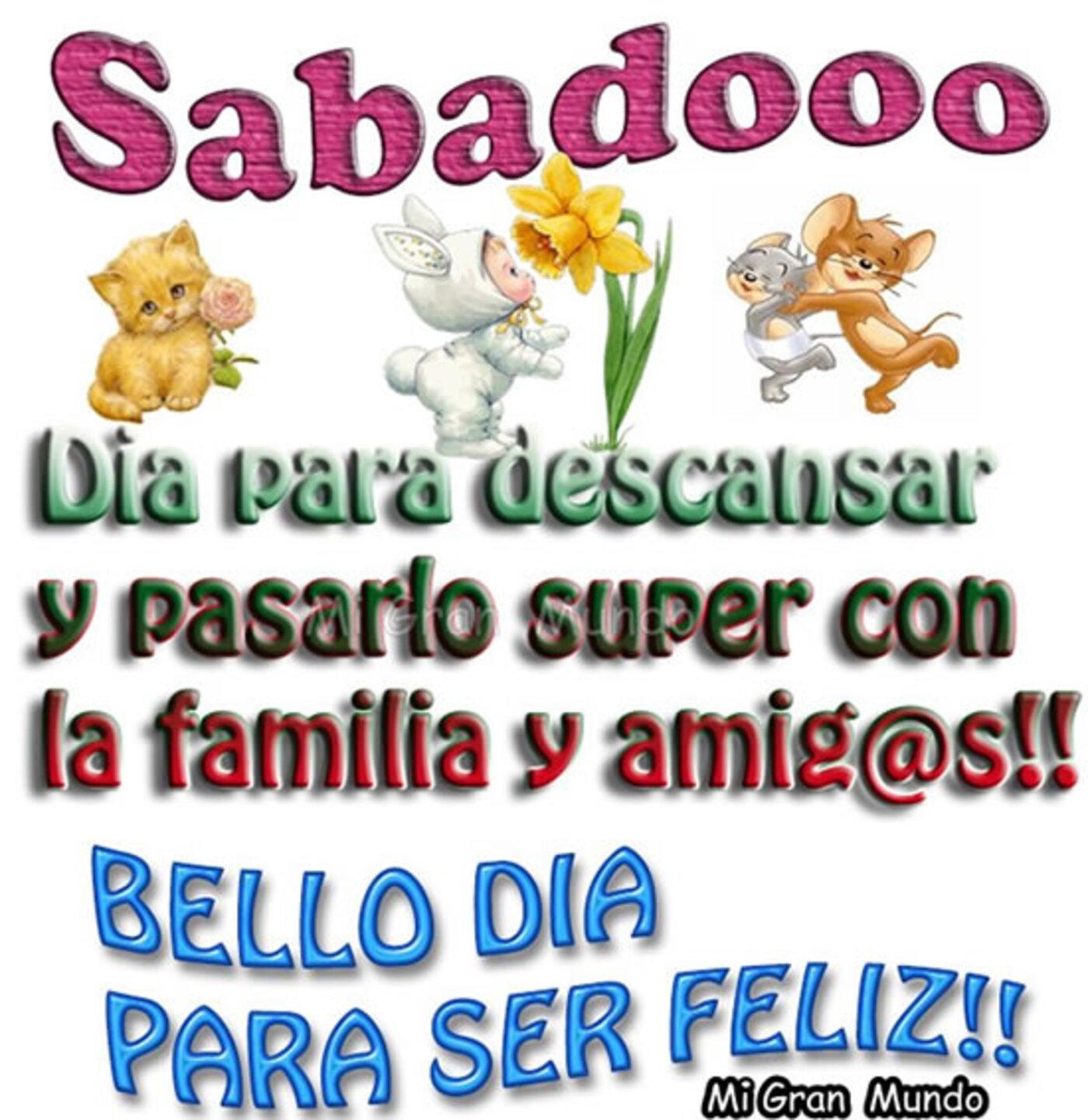 sábado dia para descansar y pasarlo super con la familia y amigos!! bello dia para ser feliz
