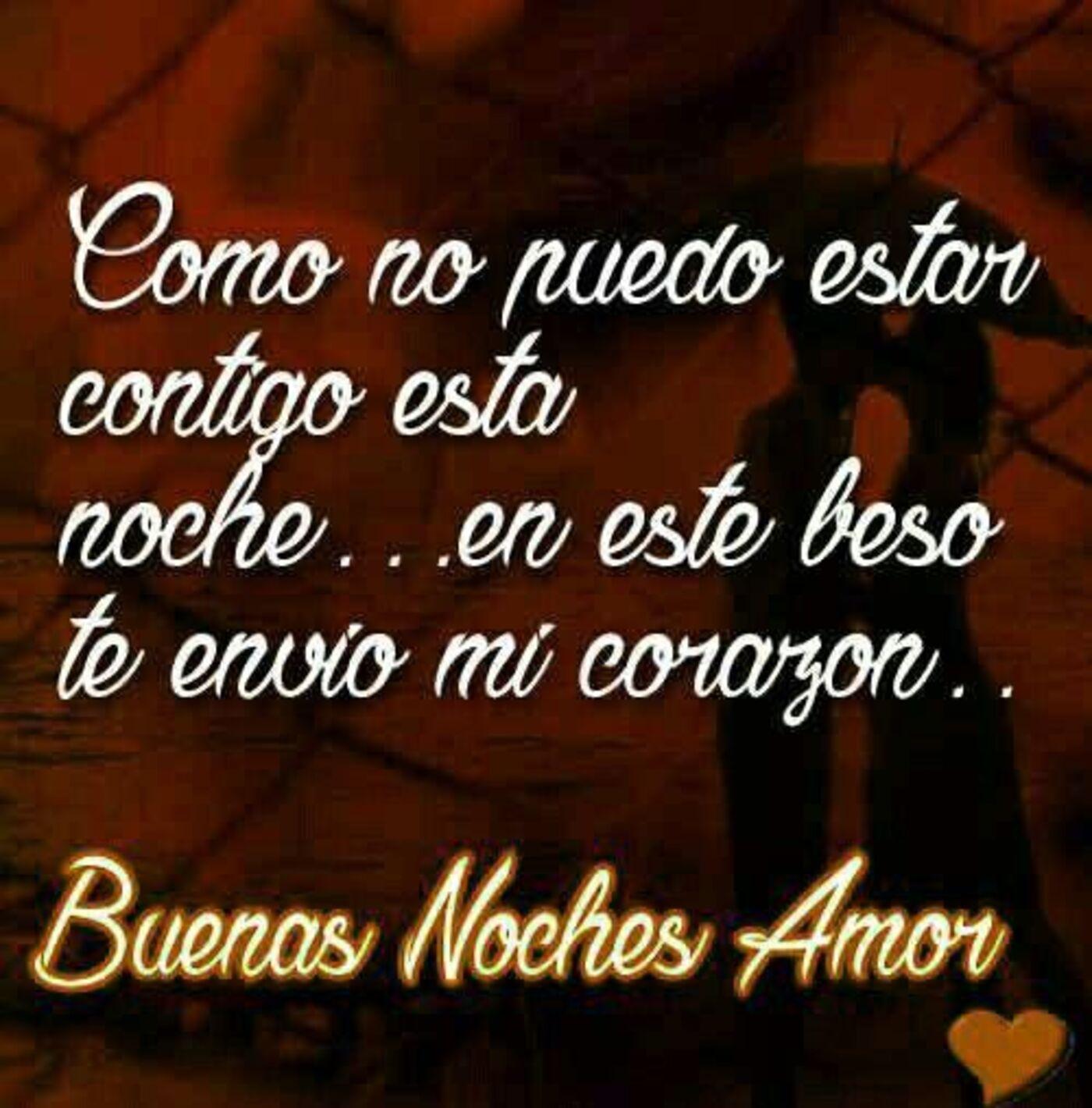 Como no puedo estar contigo esta noche... en este beso te envio mi corazón...Buenas noches amor..