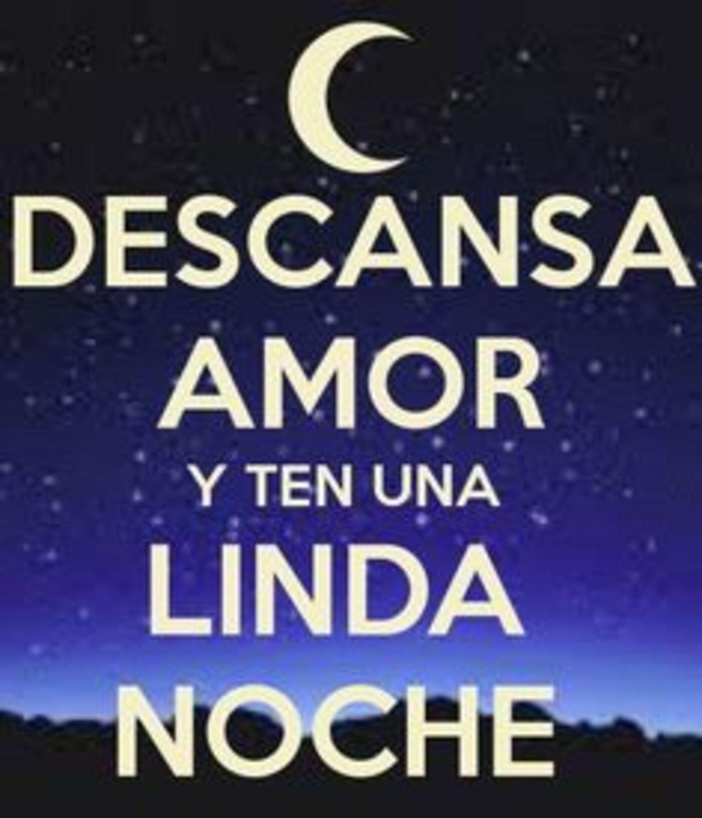 Descansa amor y ten una linda noche