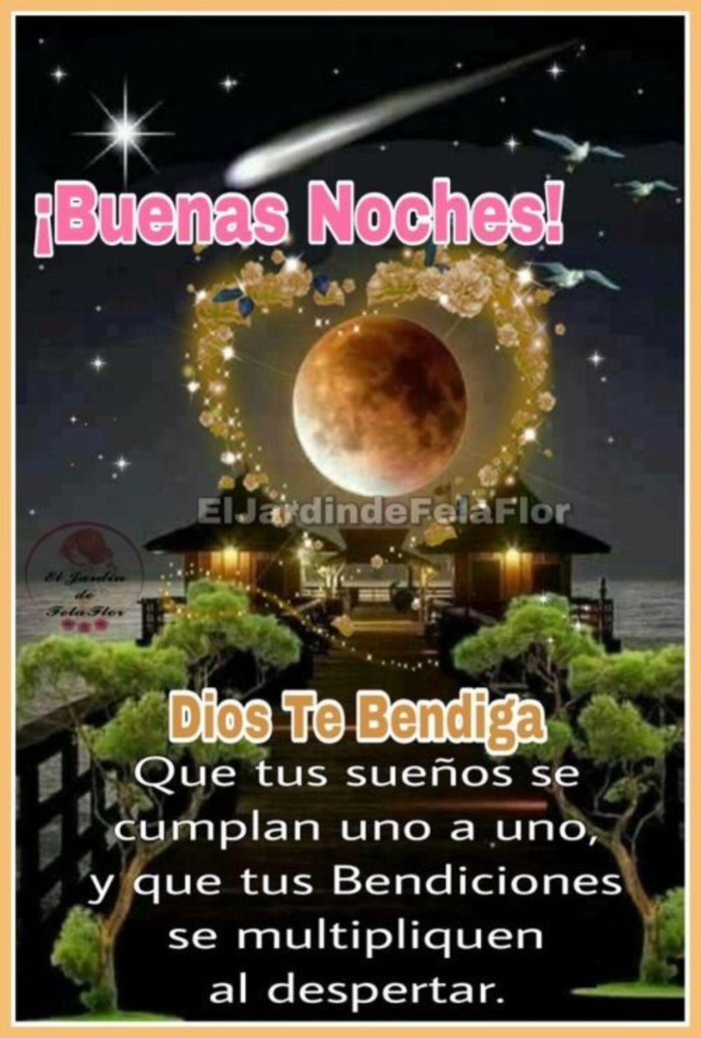 Buenas Noches! Dios te bendiga que tus sueños se cumplan uno a uno, y que tus bendiciones se multipliquen al despertar