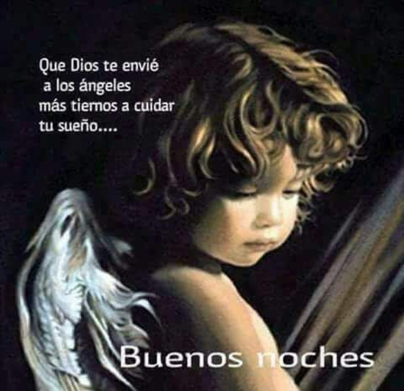 Que Dios te envié a los ángeles más tiernos a cuidar tu sueño...Buenas noches