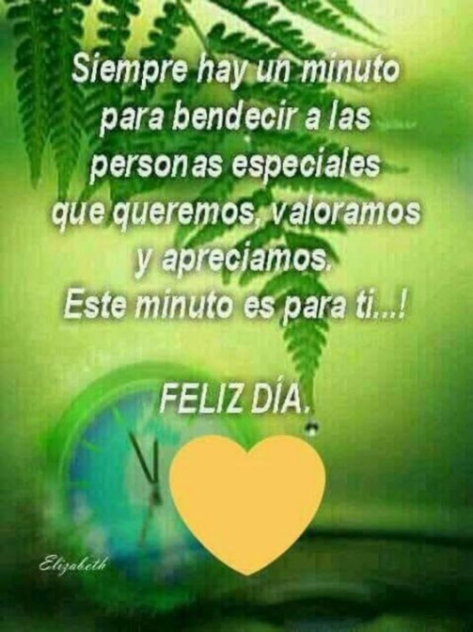 Siempre hay un minuto para bendecir a las persona especial que queremos, valoramos y apreciamos. Este minuto es para ti...! Feliz día