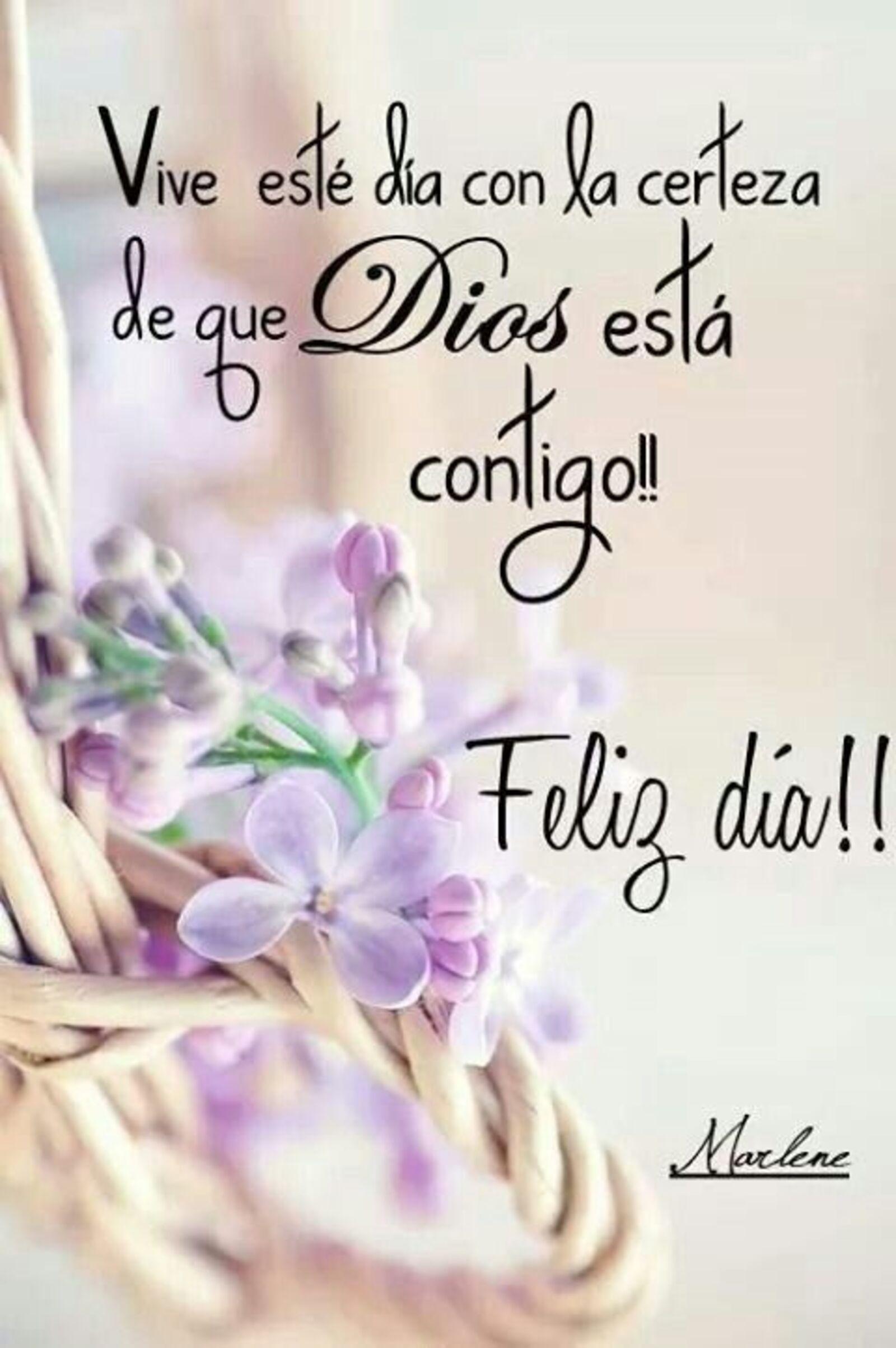 Vive esté día con la certeza de que Dios esta contigo!! Feliz día!!