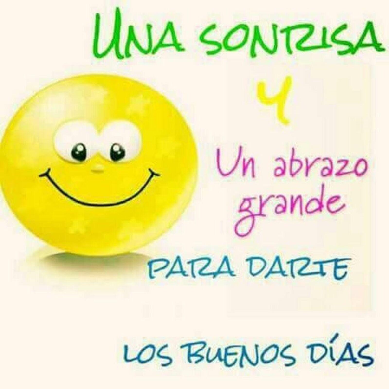 Una sonrisa y un abrazo grande para darte los buenos días