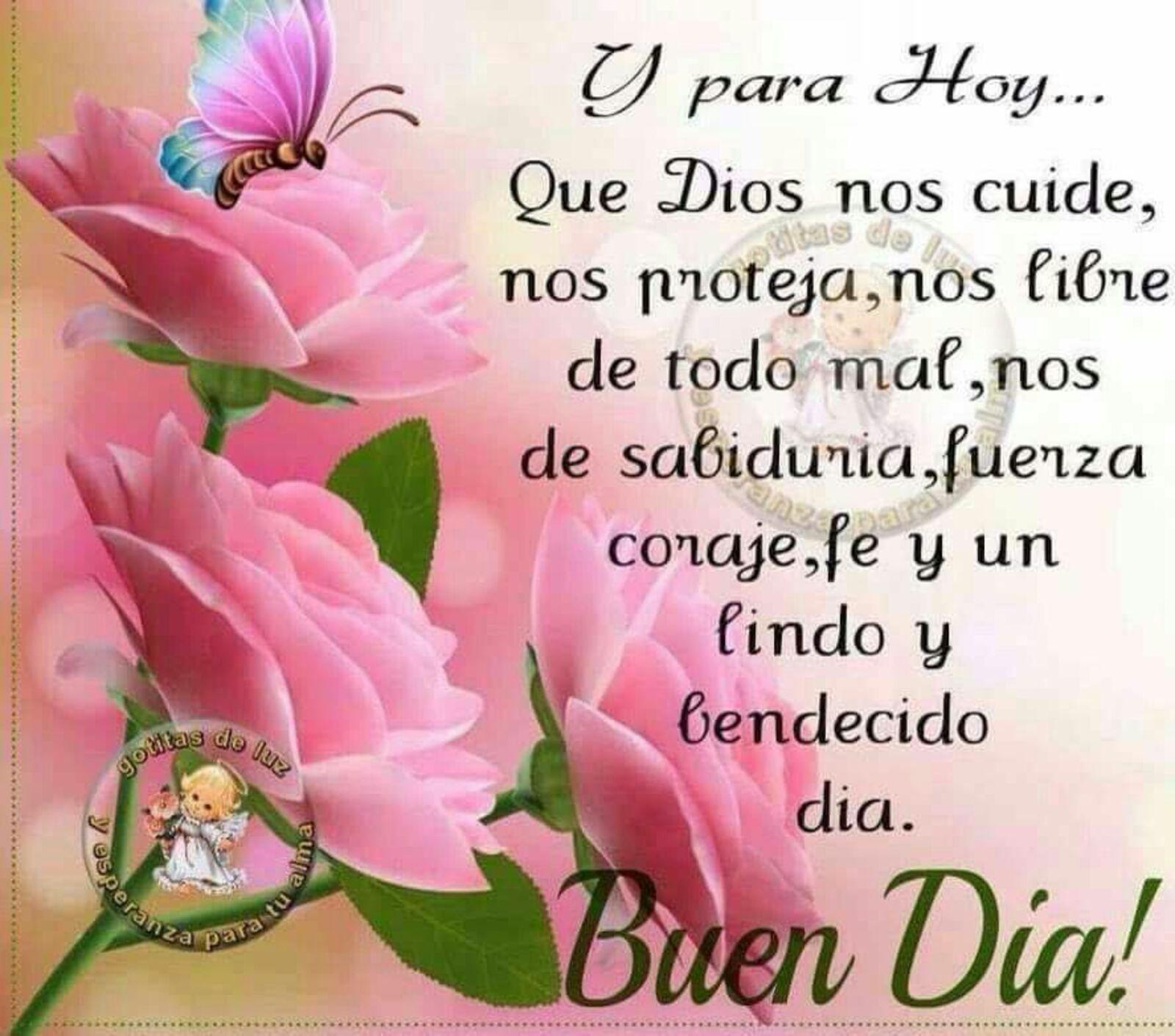 Y para hoy...que Dios nos cuide, nos proteja, nos libre de todo el ma, nos de sabiduria, fuerza coraje, fe y un lindo y bendecido dia. Buen Dia!