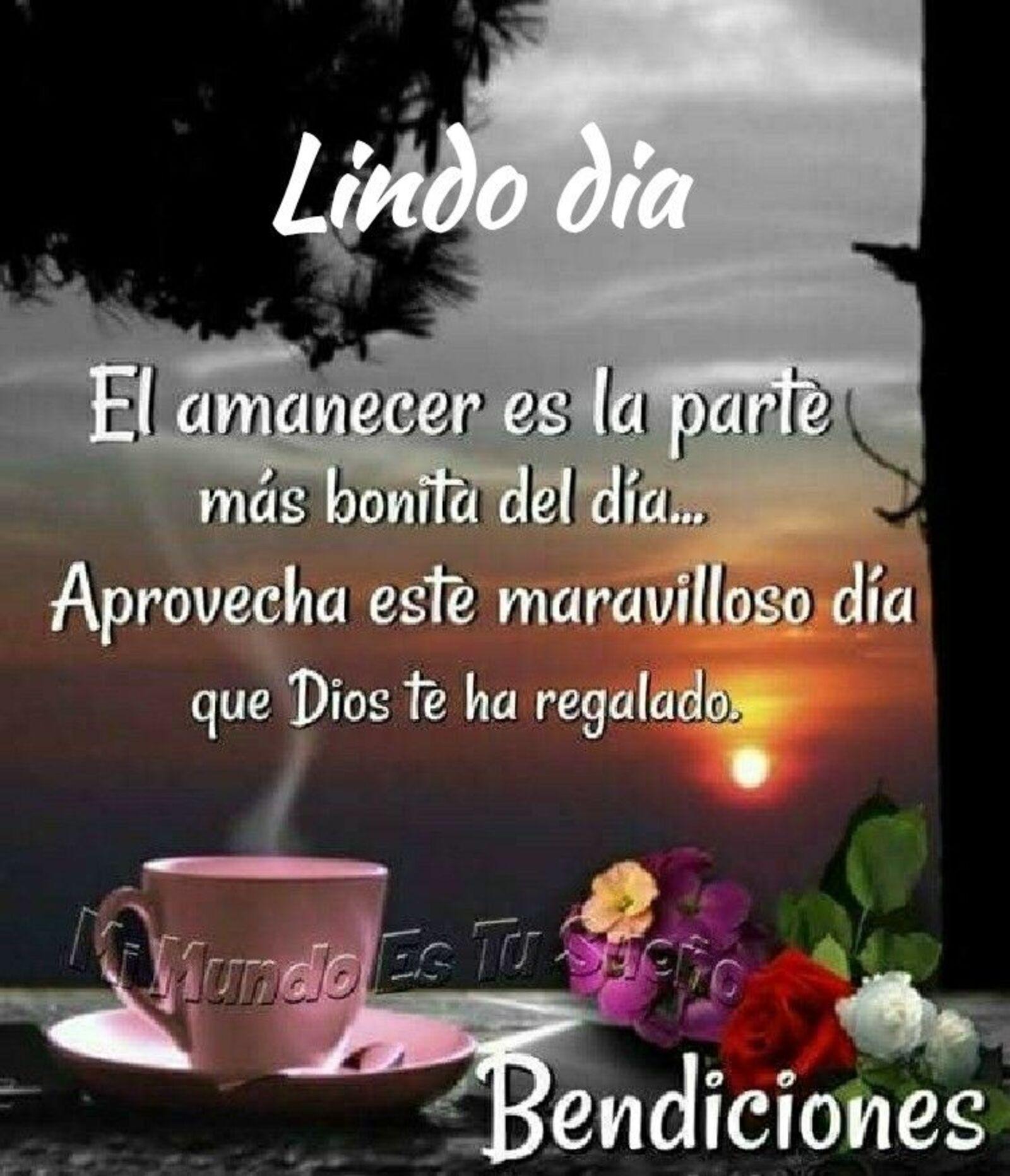 Lindo día el amanecer es la parte más bonita del día...Aprovecha este maravilloso día que Dios te ha regalado. Bendiciones