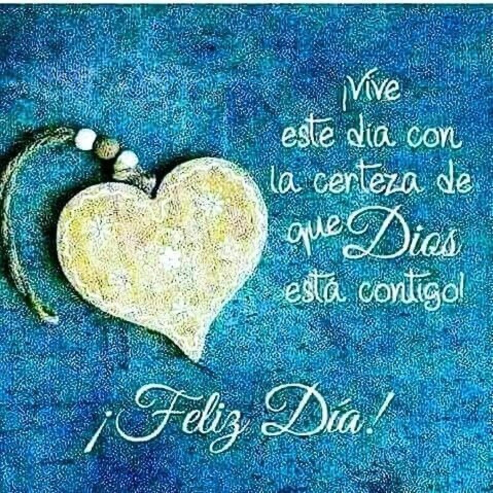 Vive este día con la certeza de que Dios está contigo...Feliz día