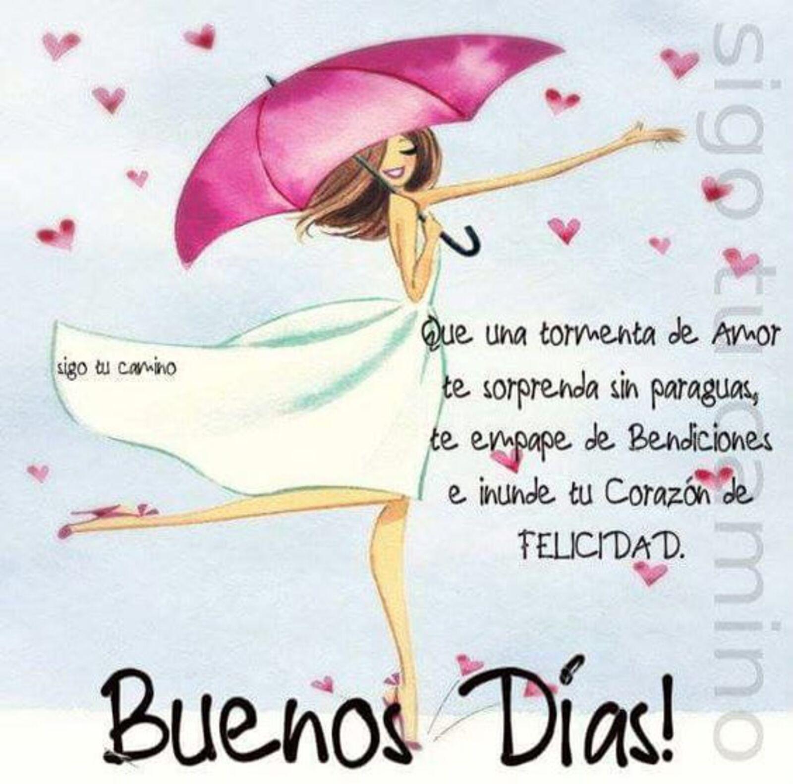 Que una tormenta de amor te sorprenda sin paraguas, te empape de bendiciones e inunde tu corazón de felicidad. Buenos días!!