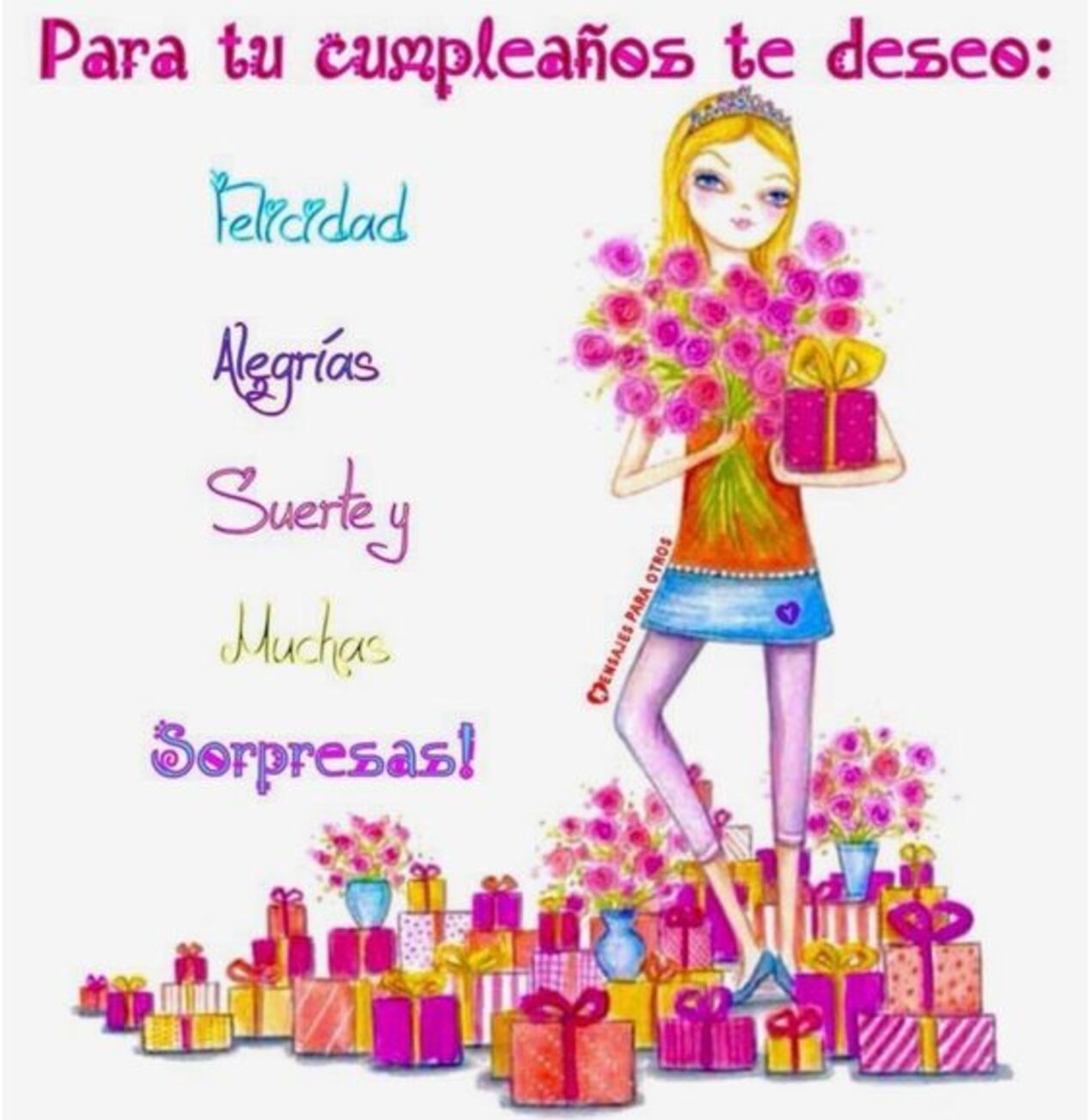 Para tu cumpleaños te deseo: felicidad, alegrias, suerte y muchas sorpresas!