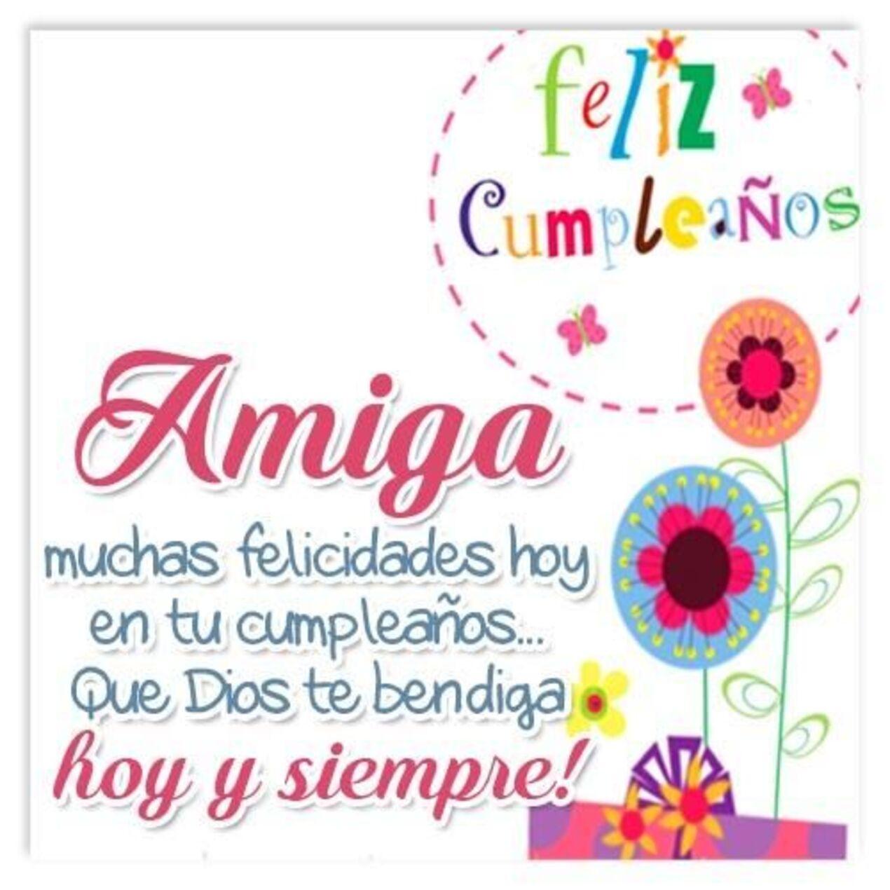 feliz cumpleaños!! amiga muchas felicidades  hoy en tu cumpleaños...Que Dios te bendiga hoy y siempre!