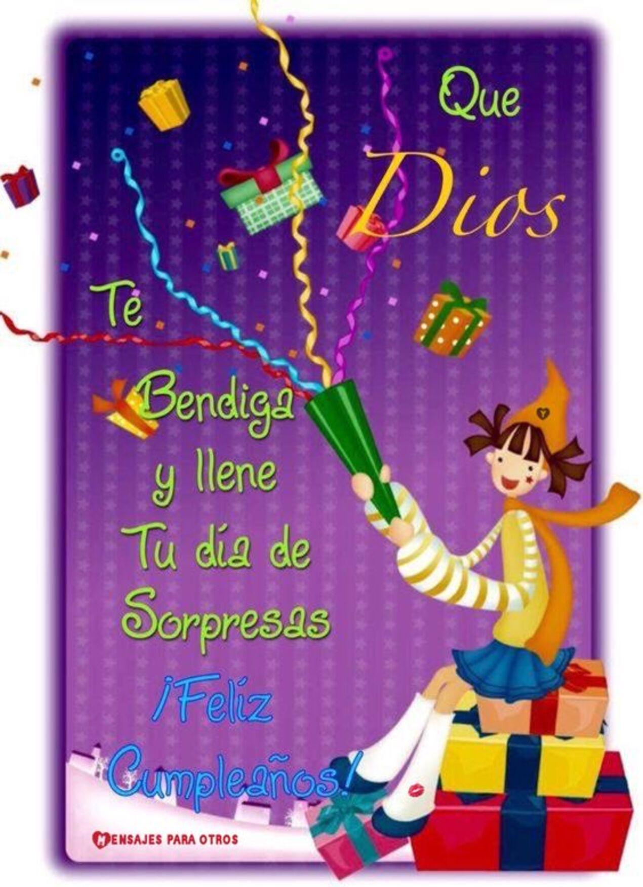 Que Dios te bendiga y llene tu día de sorpresas. Feliz cumpleaños!