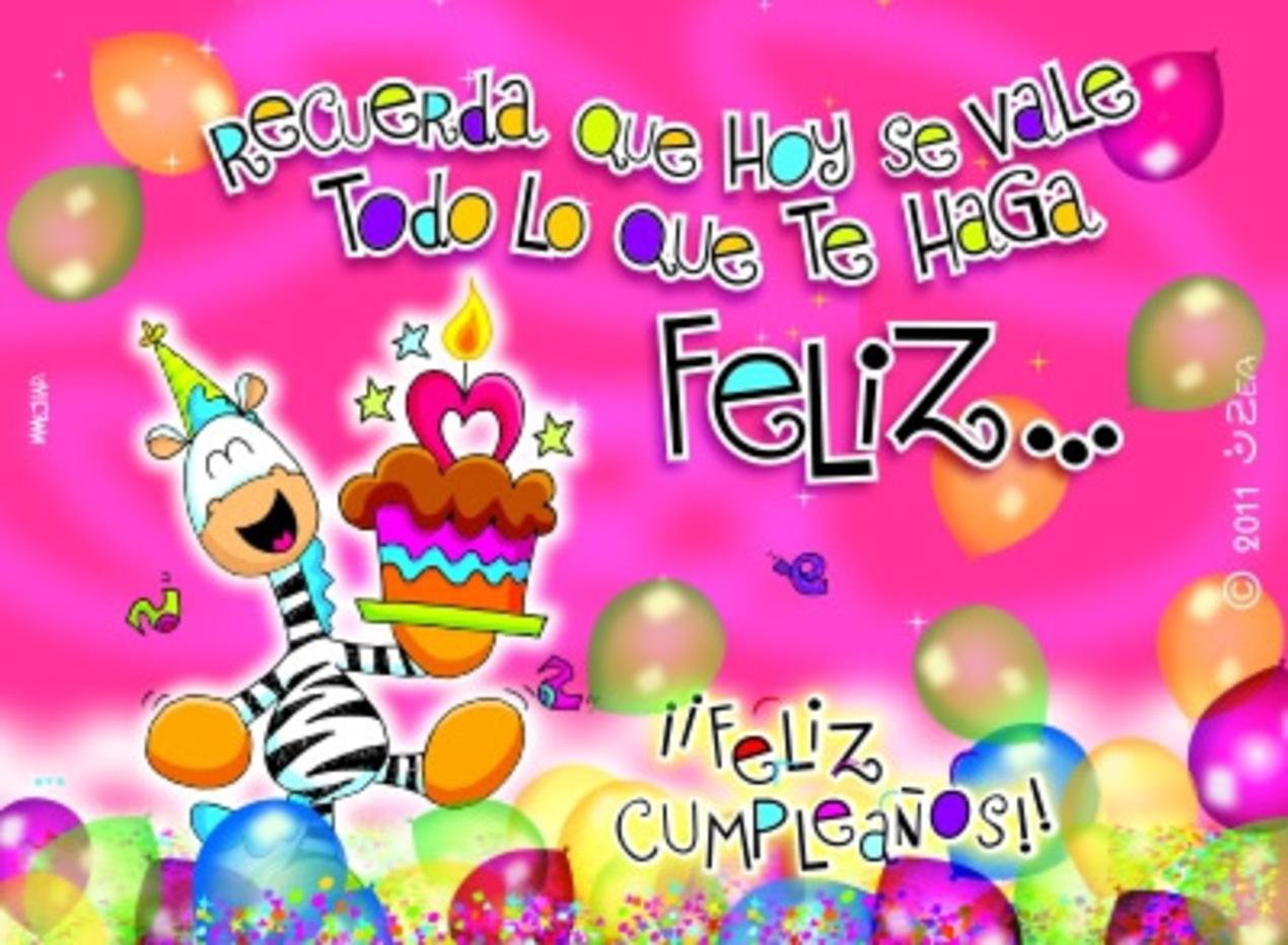 Recuerda que hoy se vale todo lo que te haga feliz...Feliz Cumpleaños!!