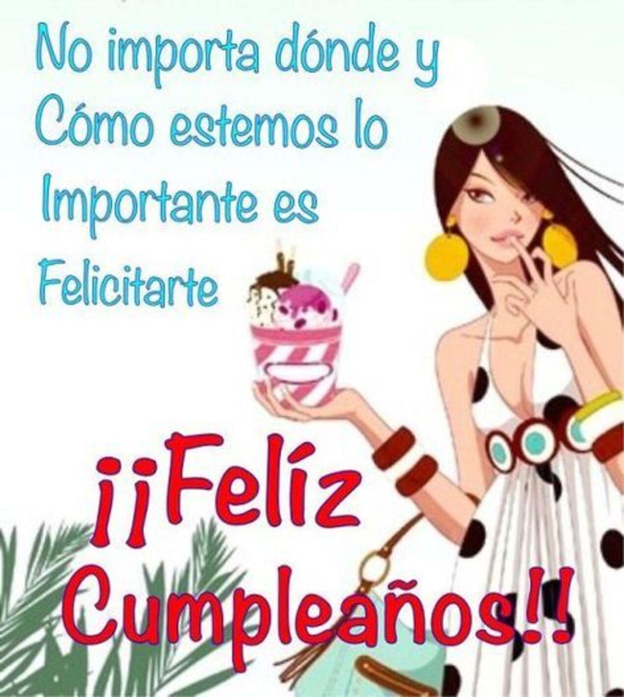 No importa dónde y cómo estamos lo importante es felicitarte!! Feliz cumpleaños!!