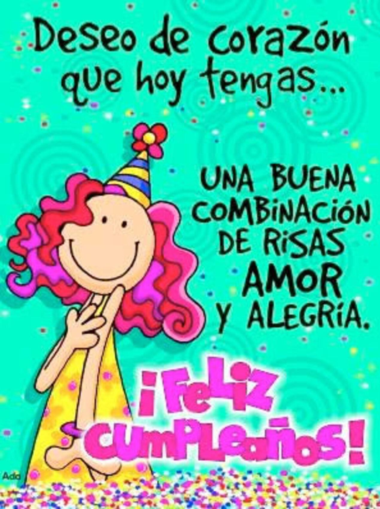 Deseo de corazón que hoy tengas una buena combinación de risas amor y alegría! Feliz cumpleaños
