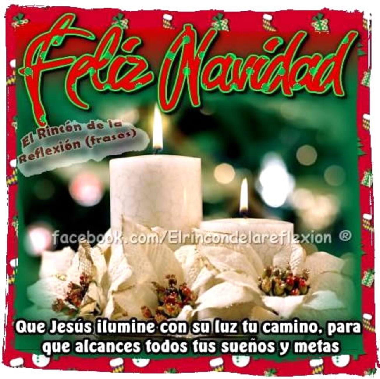 Feliz Navidad que Jesús ilumine con su luz tu camino, para que alcances todos tus sueños y metas