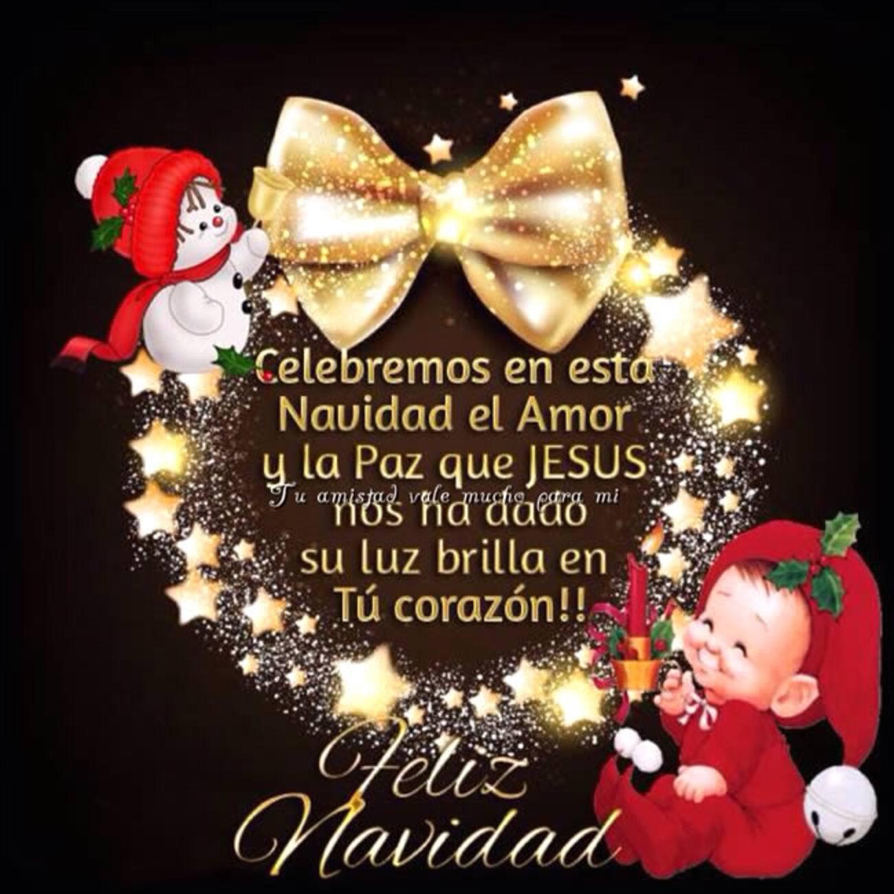 Celebramos en esta Navidad el amor y la paz que Jesús nos ha dado su luz brillaen tu corazón!! Feliz Navidad