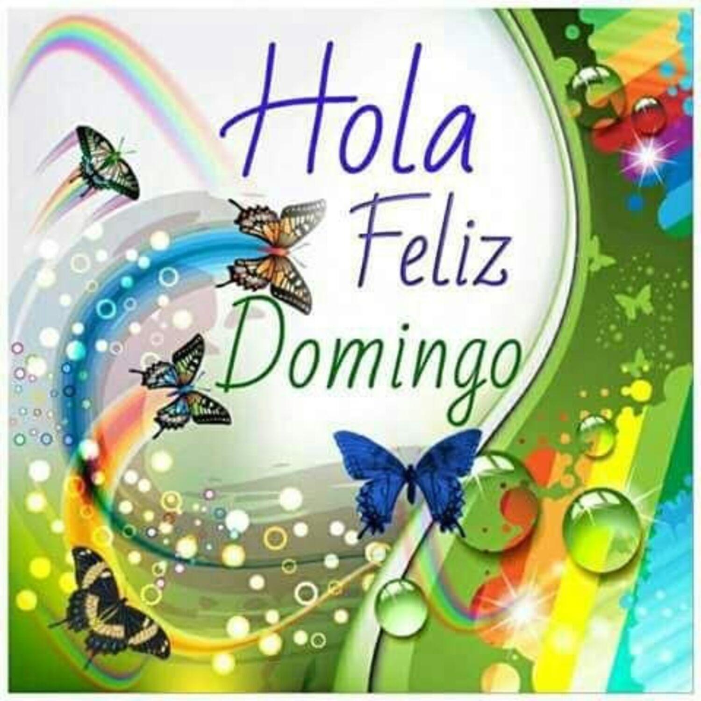 Hola feliz domingo