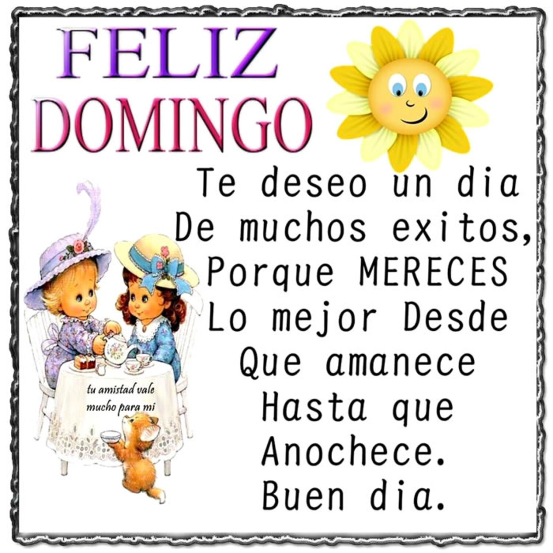 Feliz domingo te deseo un día de muchos exitos, porque mereces lo mejor desde que amanece hasta que anochece. Buen dia.