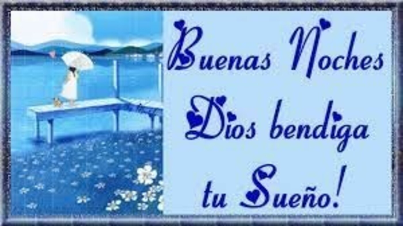 Buenas noches Dios bendiga tu sueño!