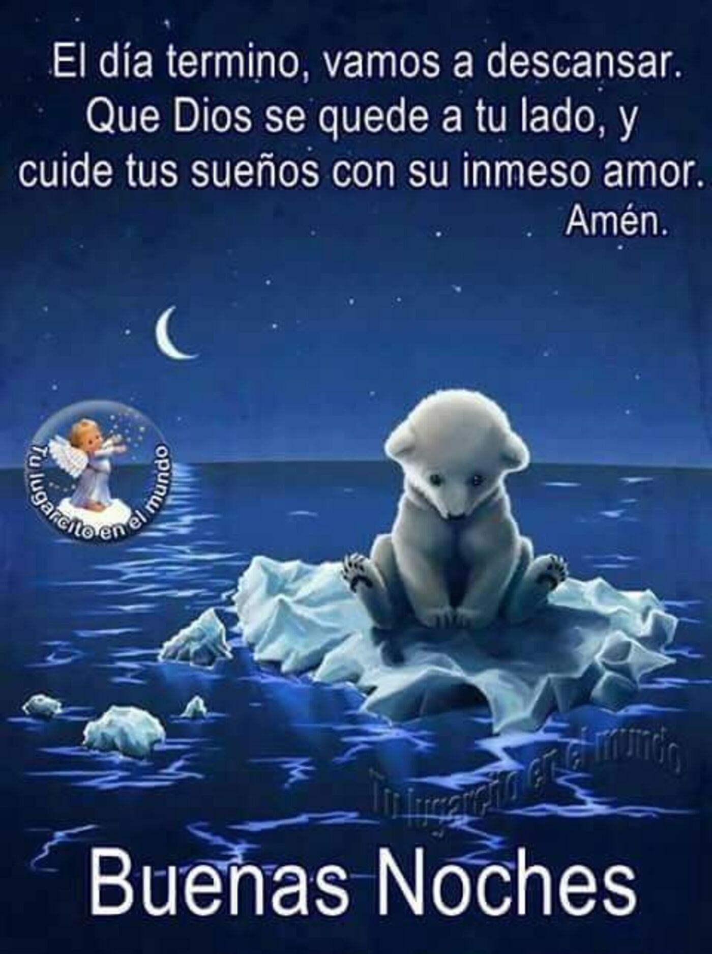 El día termino, vamos a descansar. Que Dios se quede a tu lado, y cuide tu sueños con su inmenso amor. Amén. Buenas Noches