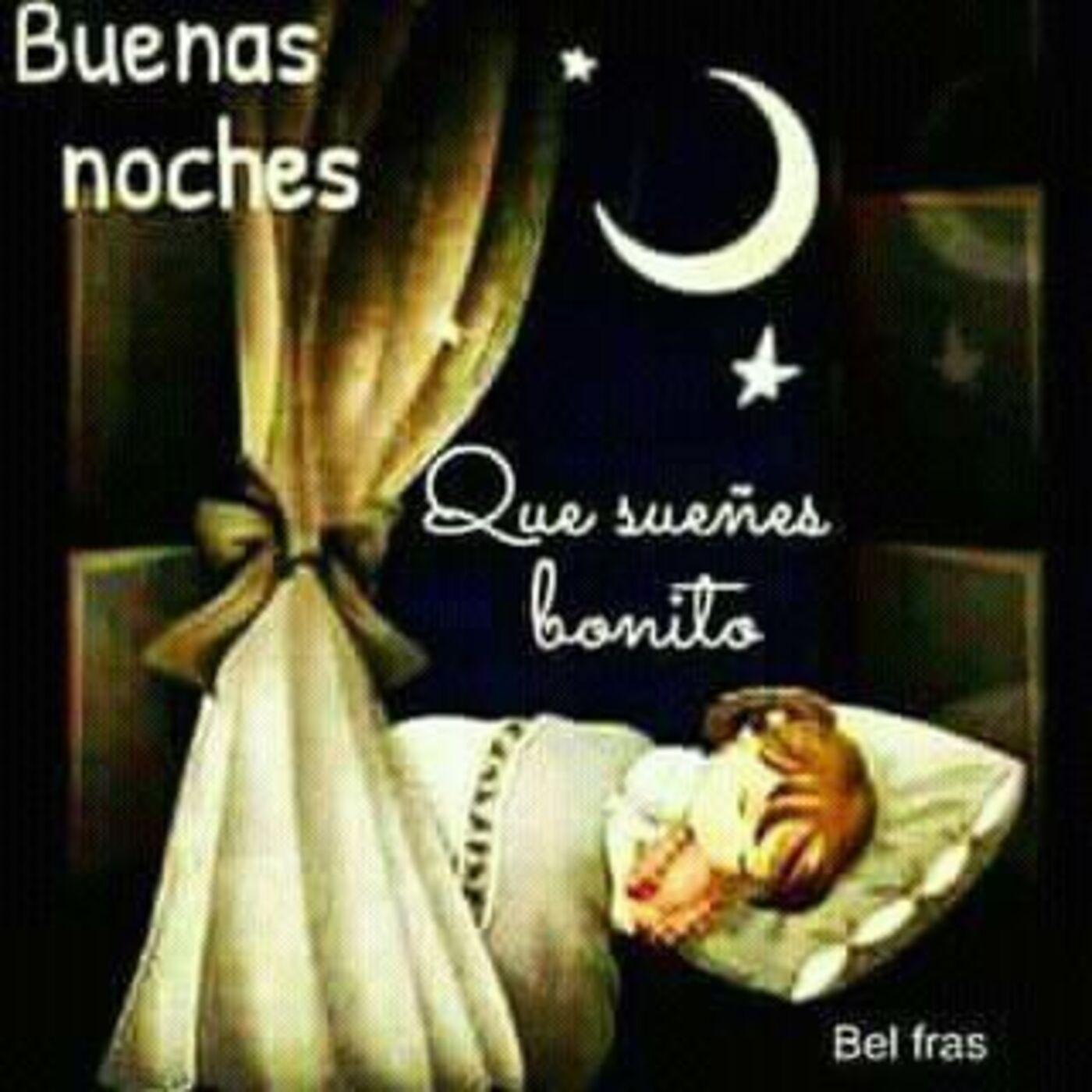 Buenas noches que sueñes bonito