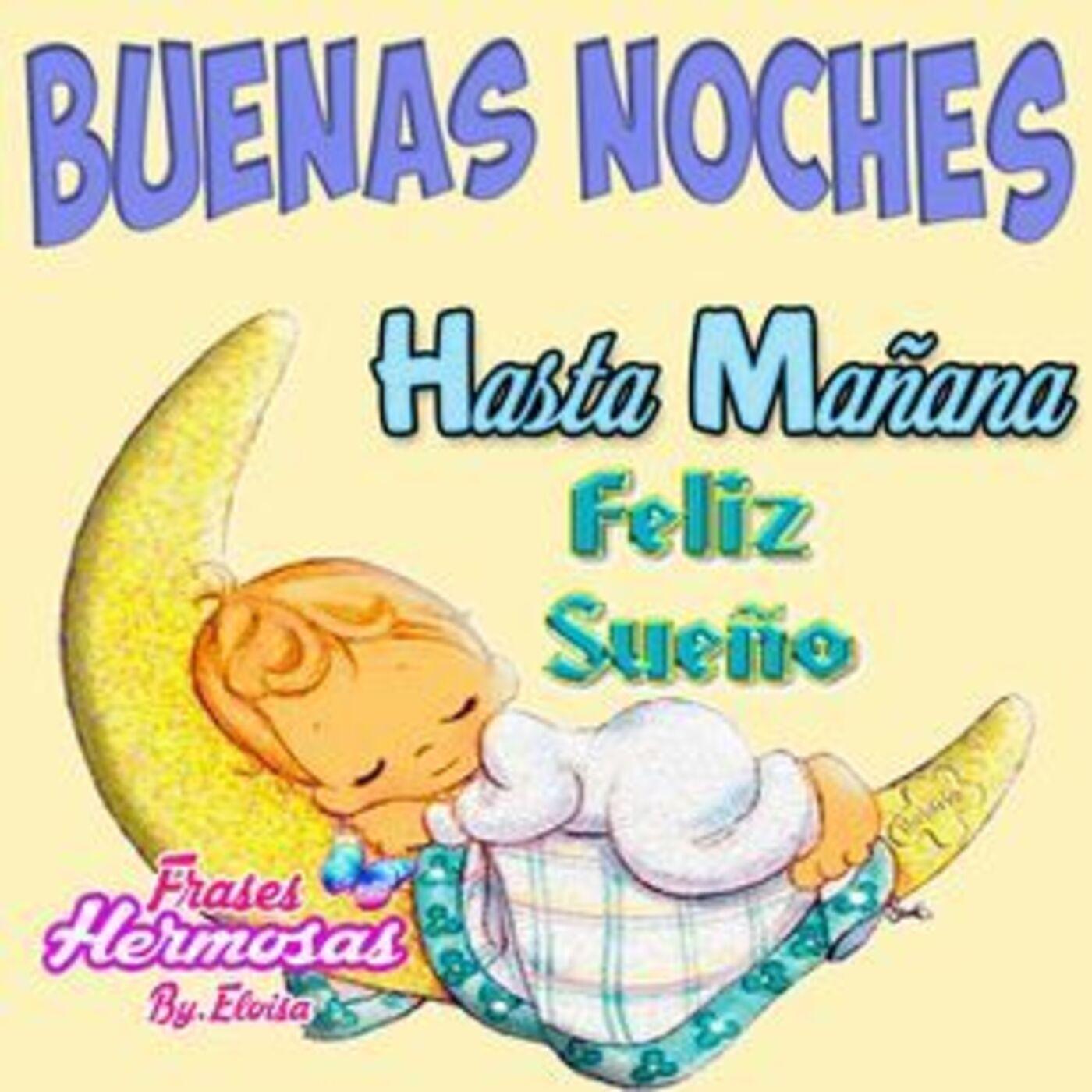 Buenas noches hasta mañana feliz sueño