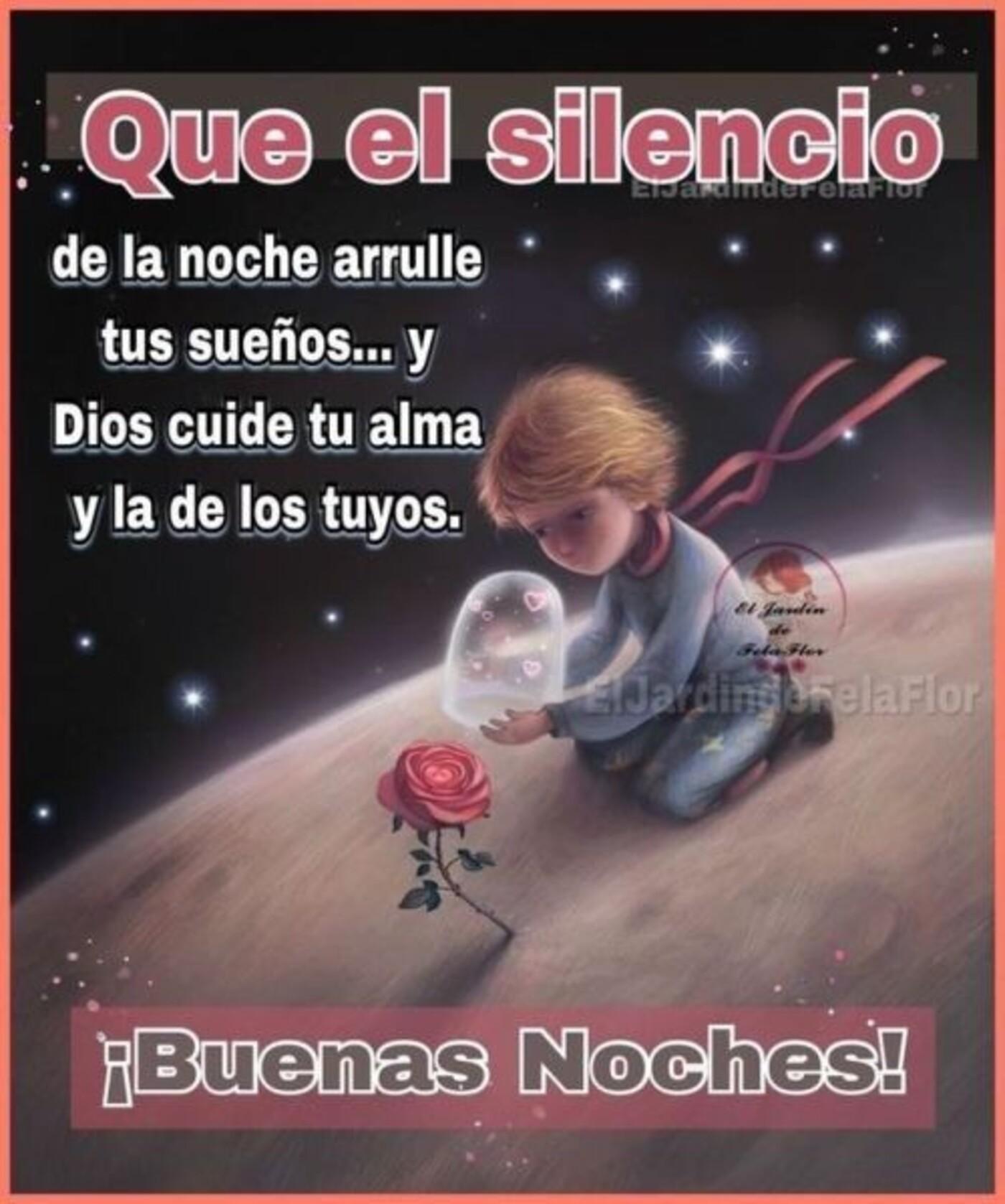 Que el silencio de la noche arrulle tus sueños...y Dios cuide tu alma y la de los tuyos. Buenas noches