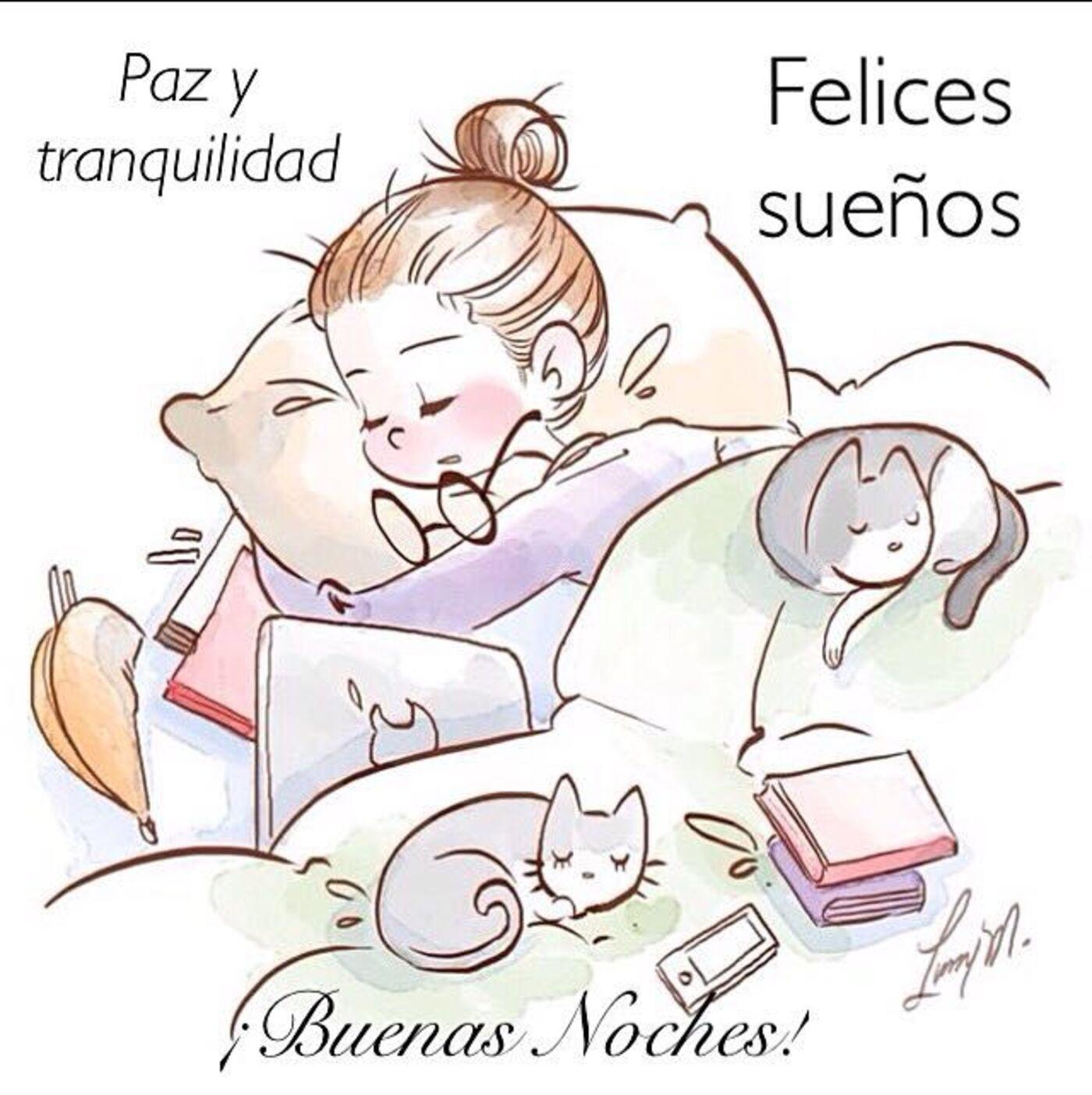 Paz y tranquilidad felices sueños! Buenas noches!