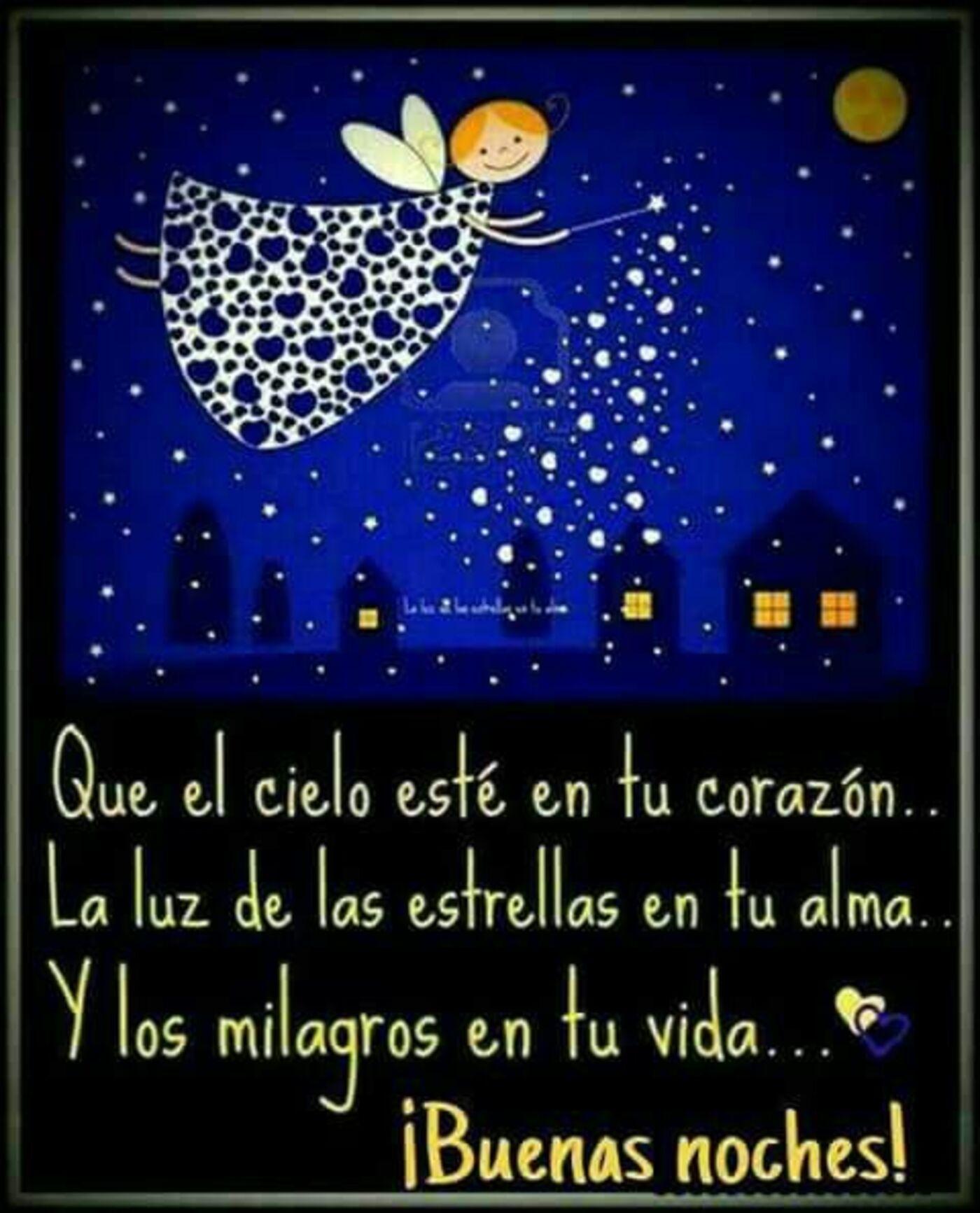 Que el cielo esté en tu corazón...la luz de las estrellas en tu alma...y los milagros en tu vida...Buenas noches!