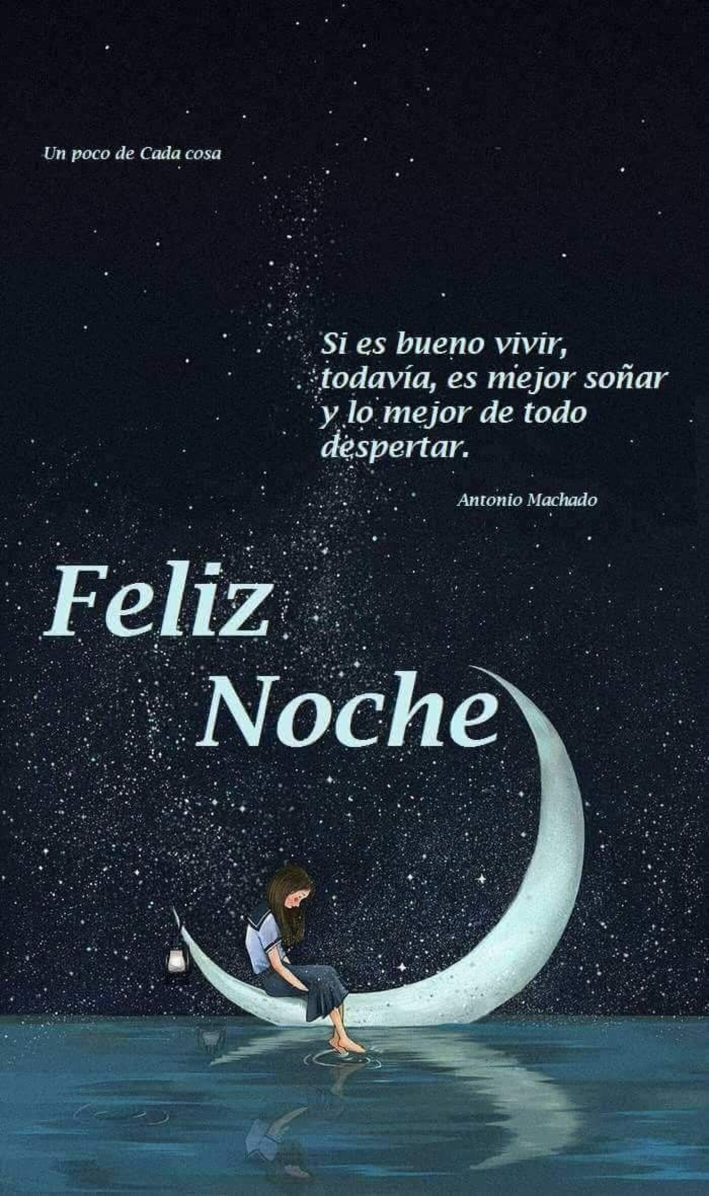 Si es bueno vivir, todavía, es mejor soñar y lo mejor de todo despertar. Feliz Noche