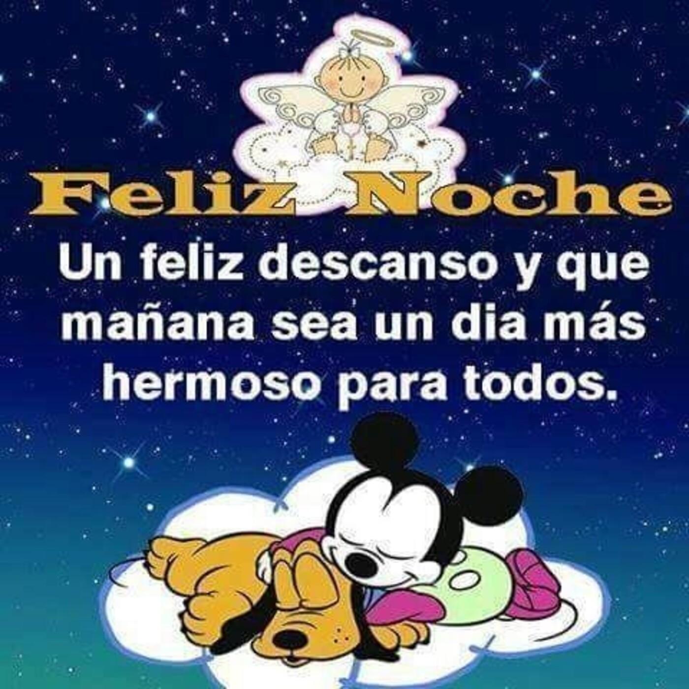 Feliz noche un feliz descanso y que mañana sea un día más hermoso para todos
