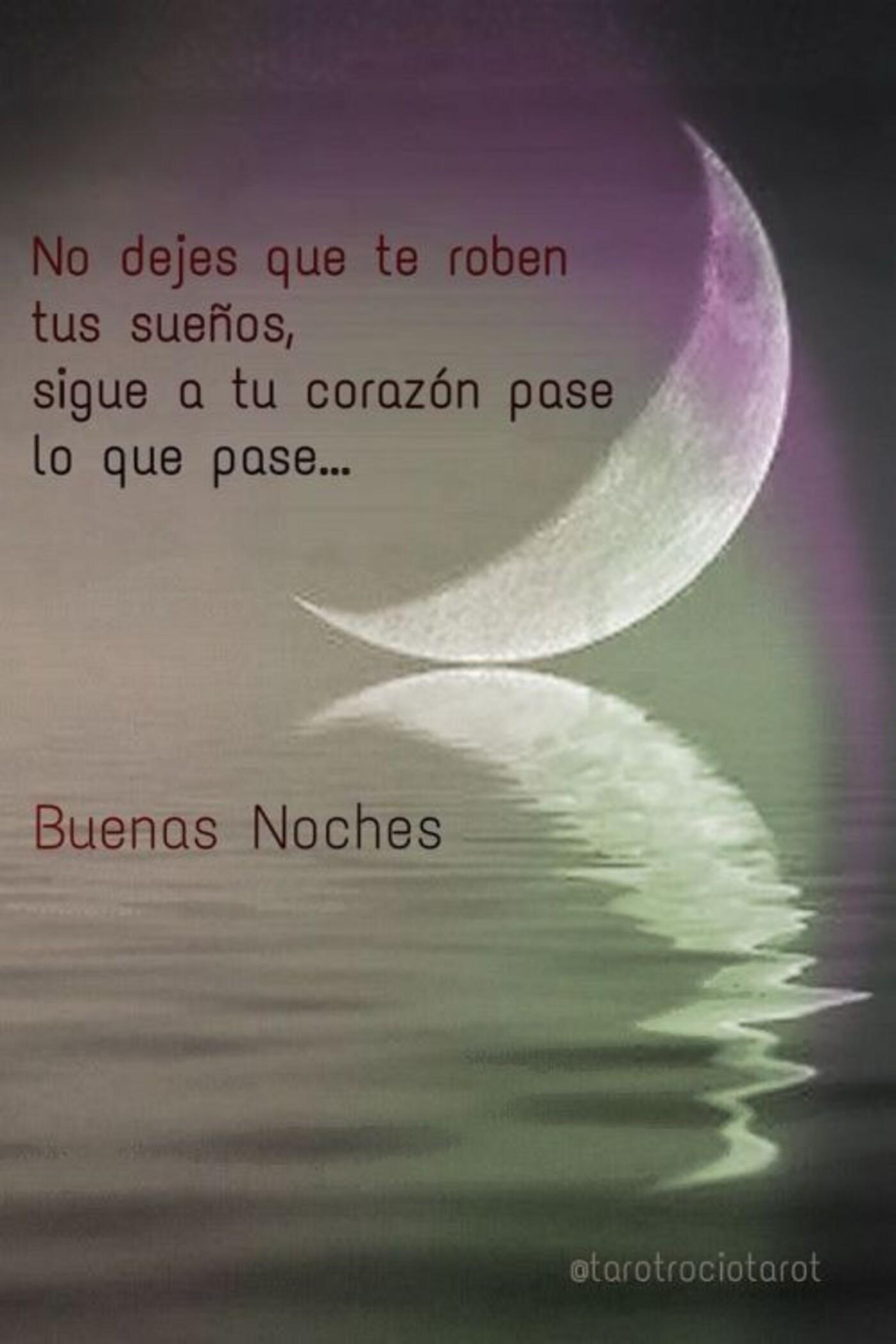 No dejes que te roben tus sueños, sigue a tu corazón pase lo que pase...buenas noches