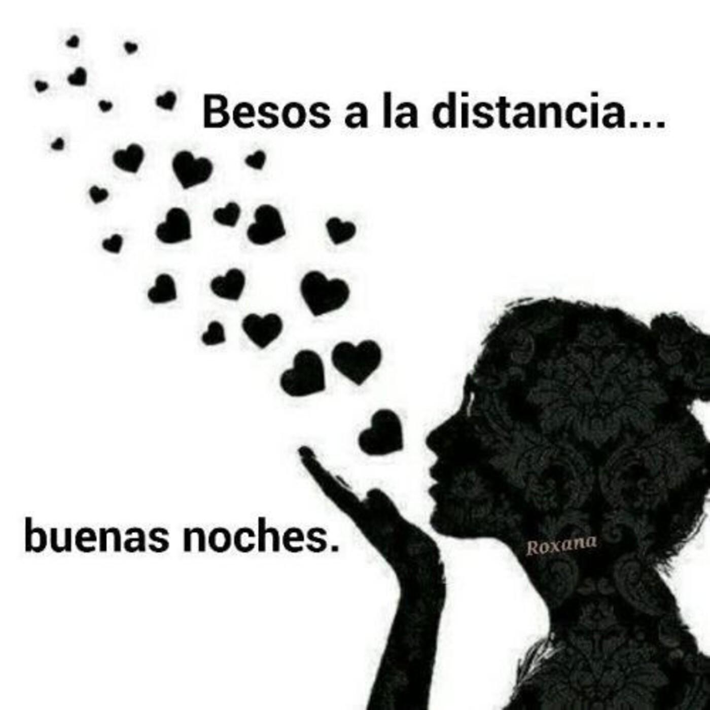 Besos a la distancia...buenas noches
