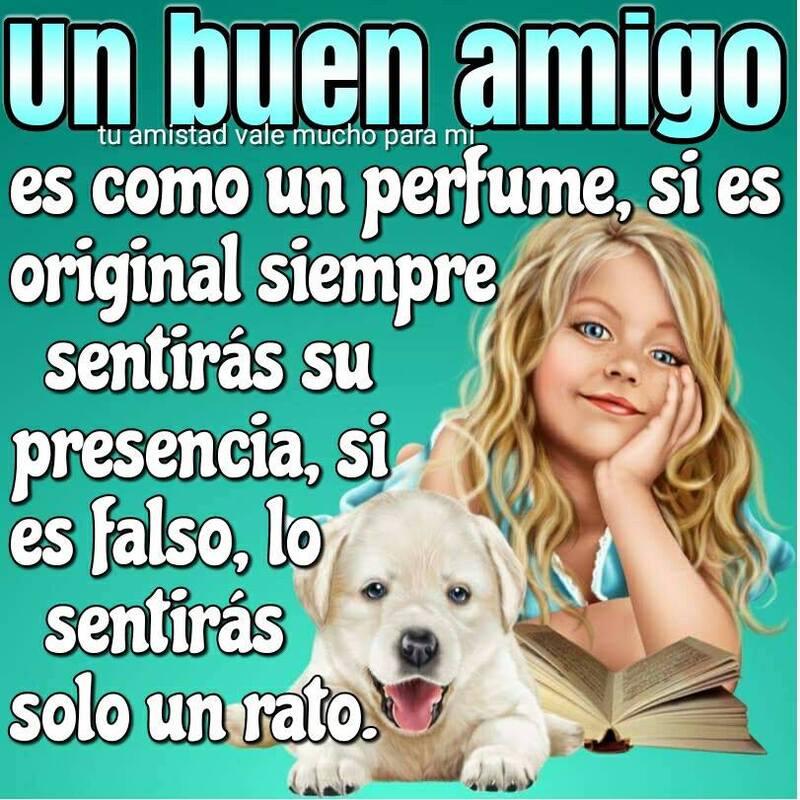 """""""Un buen amigo es como un perfume, si es original siempre....."""""""