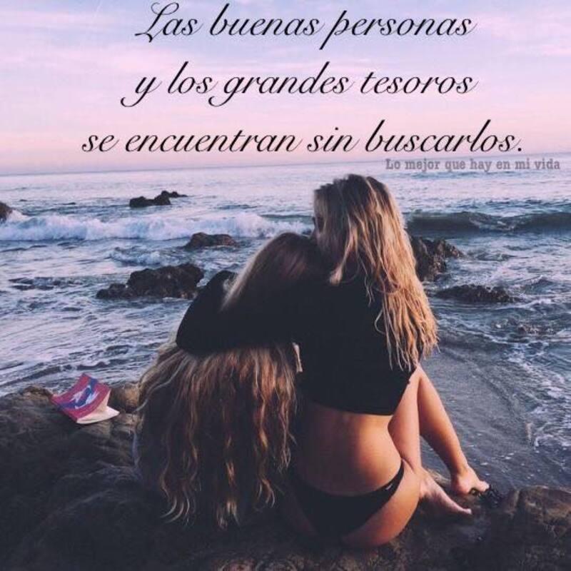 La buenas personas y los grandes tesoros se encuentran sin buscarlos.