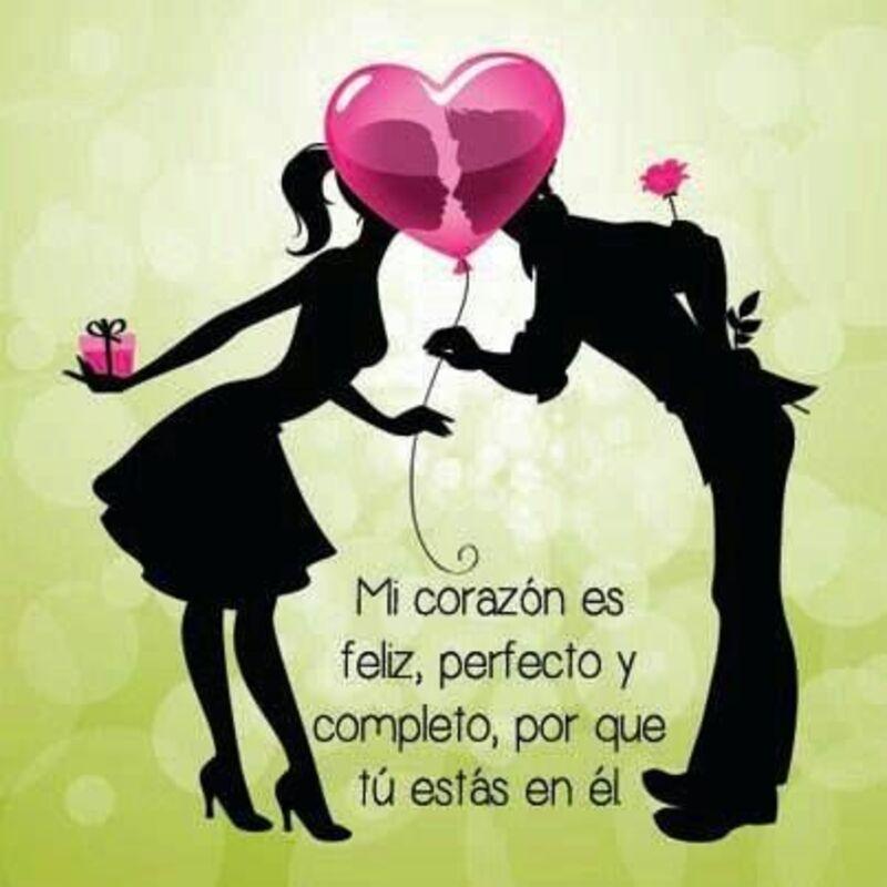 Mi corazón es feliz, perfecto y completo, por que tu estas en el.